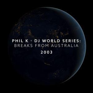 Phil K - DJ World Series: Breaks From Australia (2003)