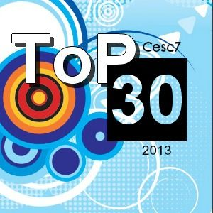 Cesc7 Pres. Top 30 of the best songs of 2013