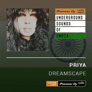 Priya - Dreamscape  (Underground Sounds Of India) - May 2019