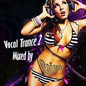 Vocal Trance 2 Mix by Regardt