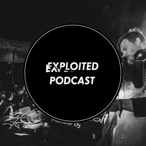 EXPLOITED PODCAST #97: WORTHY