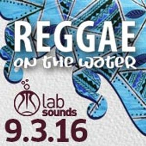 REGGAE ON THE WATER MIX 2016