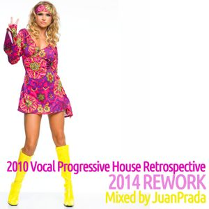 2010 Vocal Progressive House Retrospective REWORK