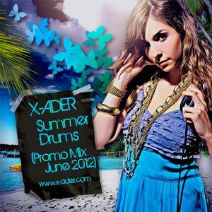 X-ADER - Summer Drums (PROMO MIX JUNE 2012)
