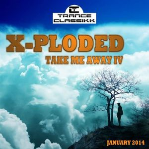 X-Ploded - Take me away IV