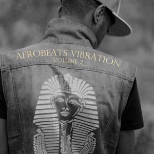Afrobeats Vibration Vol.2 by DJ K-Ran (Hosted by Menoosha)