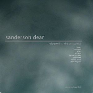 Sanderson Dear - Relegated To The Catacombs
