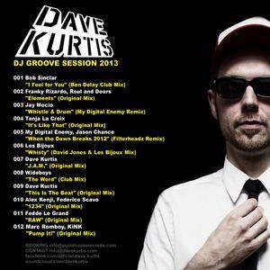 DAVE KURTIS // DJ GROOVE SESSION 2013