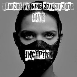 Inceptyk - Live Kamizol (small glimpse of the future set to come) /!\ Free Download /!\