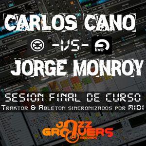 Carlos Cano vs Jorge Monroy (Sesion FINAL CURSO: Traktor & Ableton Live sincro)