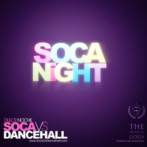 Dulce Noche: Soca Vs Dancehall - Soca Night (Mixed by Dei Musicale)