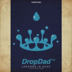 Drop Dad - Lessons in Bass / Lection One
