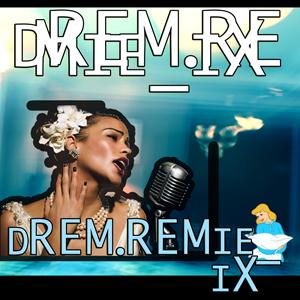 dREM.REMie_iX