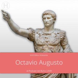 Octavio Augusto (El Podcast del Buho LXVIII)