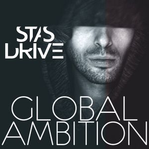 Stas Drive - Global Ambition 005 @  Proton Radio (May 2017) Unpublished!
