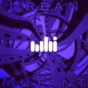 Urban Mutant 28, 2020. The WHI mix by Tim Spear
