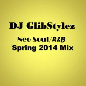 DJ GlibStylez - Neo Soul/R&B Spring 2014 Mix