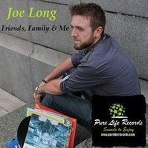 Joe Long - Friends, Family, & Me - Pure Life Records Promo Mix