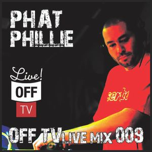 OFF TV Live Mix 009 - Phat Phillie (30.10.2011.)