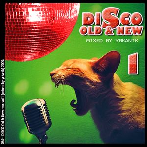 #069 Disco Old & New vol 01 [mixed by Юrkanik] 2009