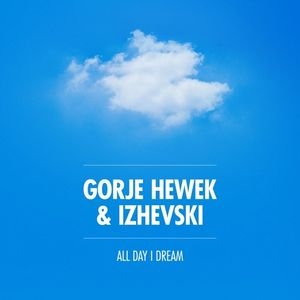 Gorje Hewek & Izhevski - All Day I Dream 2019