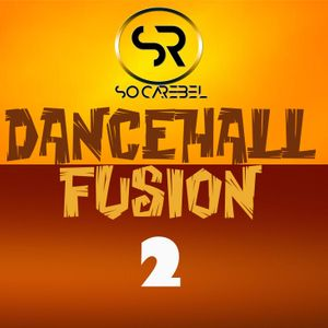 Soca Rebel - Dancehall Fusion 2
