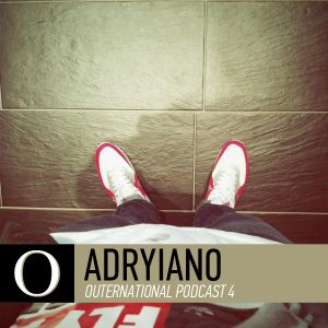 Outernational Podcast 4: Adryiano
