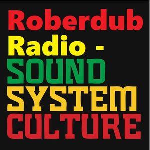 Roberdub Radio - Sound System Culture by Rob le Dub