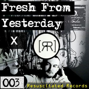 Fresh From Yesterday 003 feat X