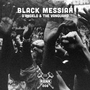 Rank No. 008 - D'Angelo and The Vanguard: 'Black Messiah'.