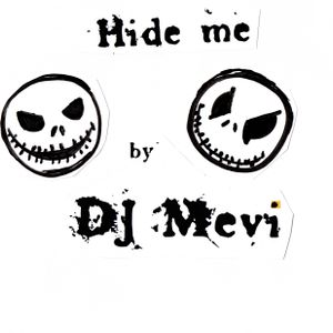 Hide me by DJ Mevi