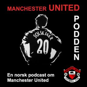 Manchester United Podden - Episode 27