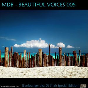 MDB - BEAUTIFUL VOICES 005 (SUNLOUNGER aka DJ SHAH SP. ED.)