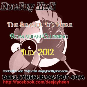 DeeJay HeN-The Summer Its Here July 2012(Romanian Clubbing PromoMIX)