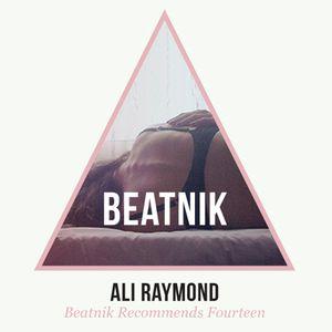 Ali Raymond: Beatnik Mix 14