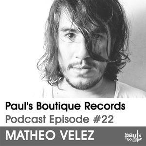 Paul's Boutique Records Podcast #22 Matheo Velez