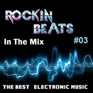 Rockin Beats In The Mix Episode 03