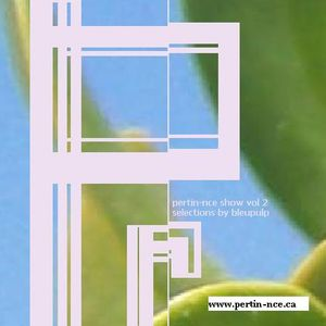 pertin-nce show vol.02 (mixed by bleupulp)