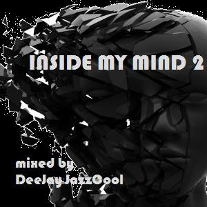 INSIDE MY MIND mixed by DeeJay JazzCool