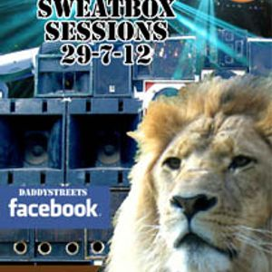 Sweatbox Sessions _ NON STOP MIX_29_7_12_Daddy Streets