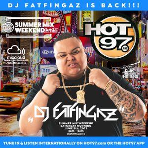 """DJ FATFINGAZ """"LIVE ON HOT 97"""" :: SUMMER MIX WEEKEND :: JUNE 5TH, 2021 :: 4AM - 5AM :: PT 2"""