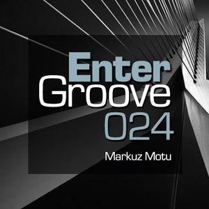 Markuz Motu - Enter Groove Episode 024 (November 10 2013)