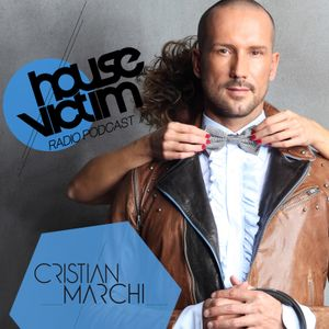 CRISTIAN MARCHI presents HOUSE VICTIM 005  [Podcast - Radio Show] May 2013 Mix