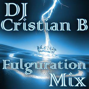 DJ Cristian B - Fulguration Mix