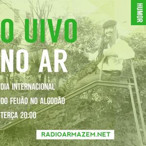 O Uivo no Ar / Dia internacional do Feijão no Algodão (12.07.16)