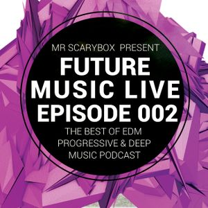 Mr Scarybox Future Music Live Podcast Episode 002