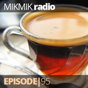 Mikmik Radio Episode 95