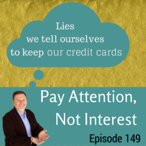 Lies We Tell Ourselves To Keep Our Credit Cards