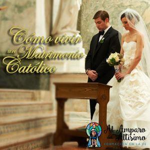 Un Matrimonio Católico : Cómo vivir un matrimonio católico parr nuestra señora del