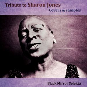 Tribute 2 Sharon Jones : Samples & Covers
